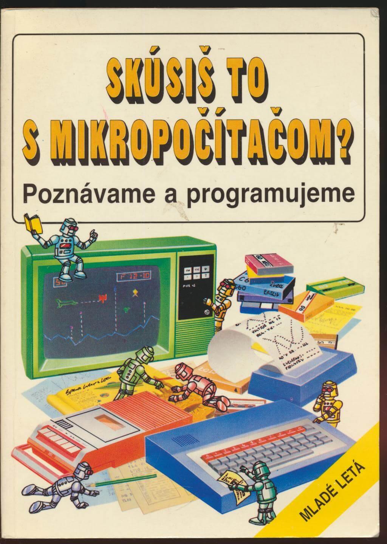 Skúsiš to s mikropočítačom?